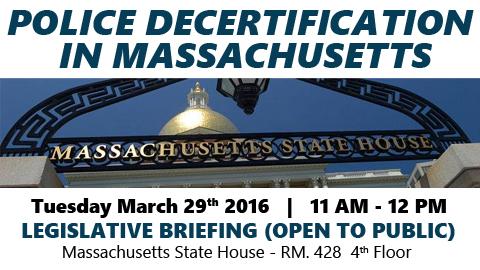 Police Decertification in MA – Legislative Briefing TUE 3/29